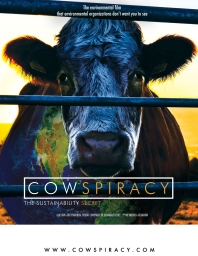 Cowspiracy: The Sustainability Secret is a 2014 documentary film produced and directed by Kip Andersen and Keegan Kuhn. The film explores the impact of animal agriculture on the environment, and investigates the policies of environmental organizations on this issue. Environmental organizations investigated in the film include Greenpeace, Sierra Club, Surfrider Foundation, Rainforest Action Network, and many more.